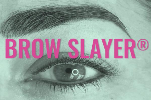 Brow Slayer