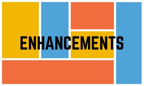 Enhancements